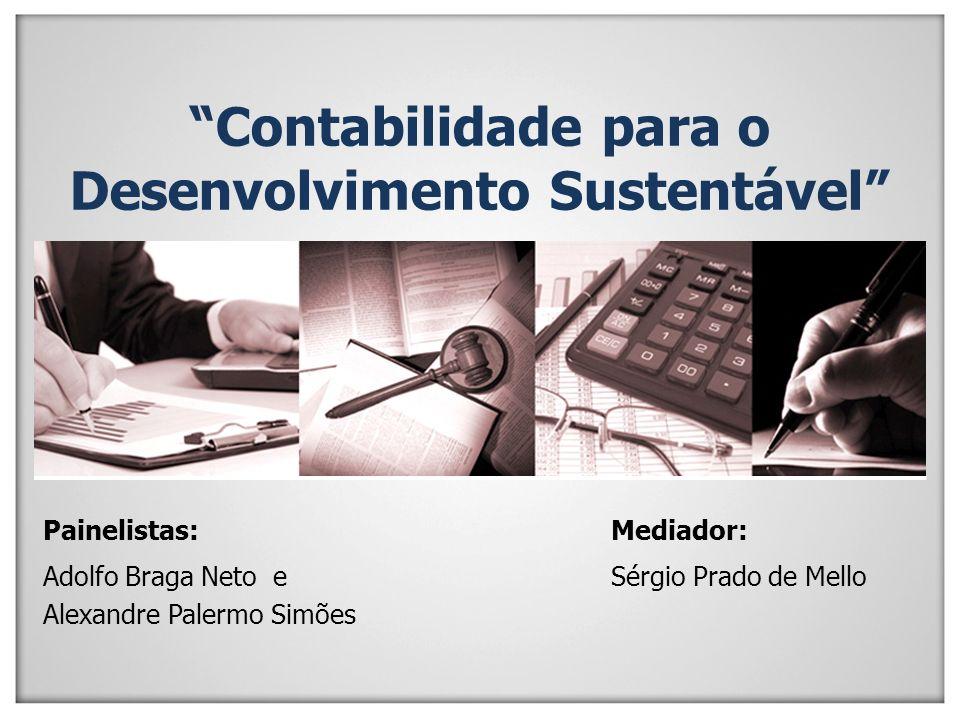 Contabilidade para o Desenvolvimento Sustentável Painel Mediação e Arbitragem Auditório Carajás 28 de Agosto de 2012 Belém, PA. Painelistas: Adolfo Br