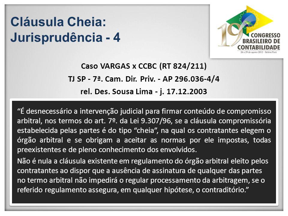 Cláusula Cheia: Jurisprudência - 4 Caso VARGAS x CCBC (RT 824/211) TJ SP - 7ª. Cam. Dir. Priv. - AP 296.036-4/4 rel. Des. Sousa Lima - j. 17.12.2003 É