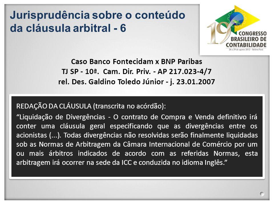 Jurisprudência sobre o conteúdo da cláusula arbitral - 6 REDAÇÃO DA CLÁUSULA (transcrita no acórdão): Liquidação de Divergências - O contrato de Compr