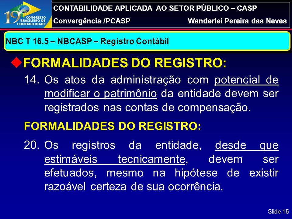 CONTABILIDADE APLICADA AO SETOR PÚBLICO – CASP Processo de ConvergênciaWanderlei Pereira das Neves TRIPÉ PARA A RESPONSABILIDADE NA GESTÃO FISCAL SEGU