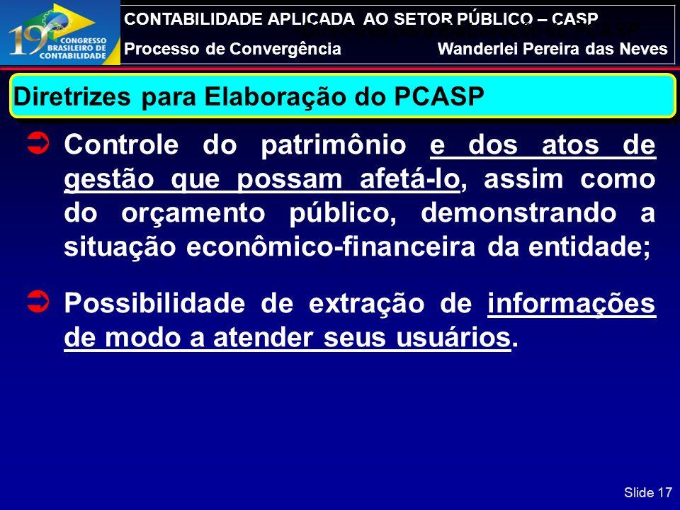 CONTABILIDADE APLICADA AO SETOR PÚBLICO – CASP Convergência /PCASPWanderlei Pereira das Neves ESTRUTURA E COMPONENTES: 7.Mapeamento de riscos é a iden