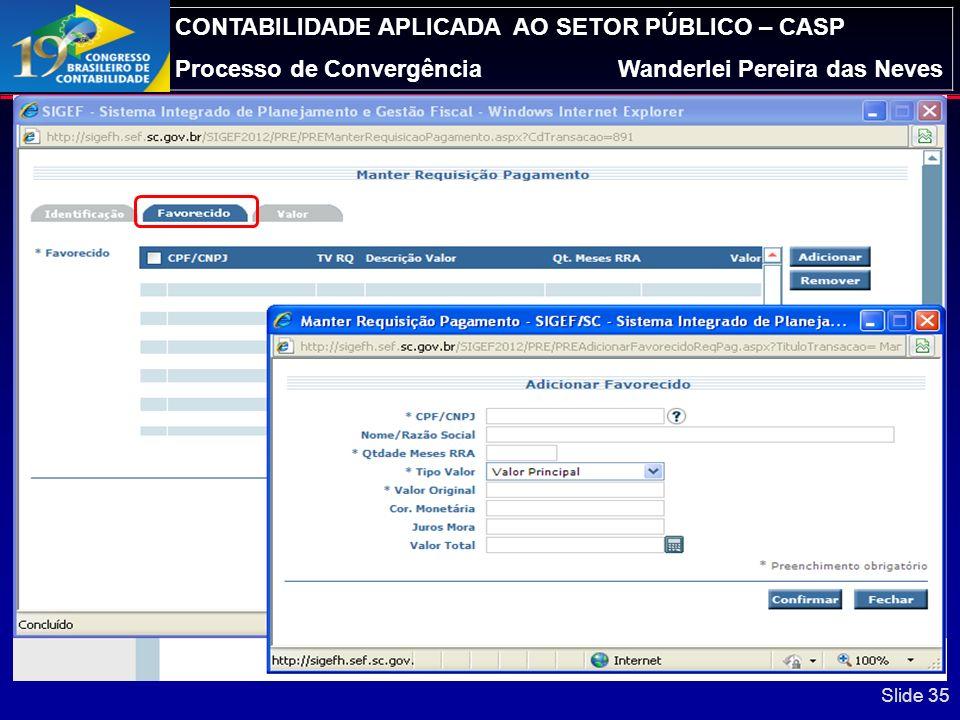 CONTABILIDADE APLICADA AO SETOR PÚBLICO – CASP Processo de ConvergênciaWanderlei Pereira das Neves Slide 34