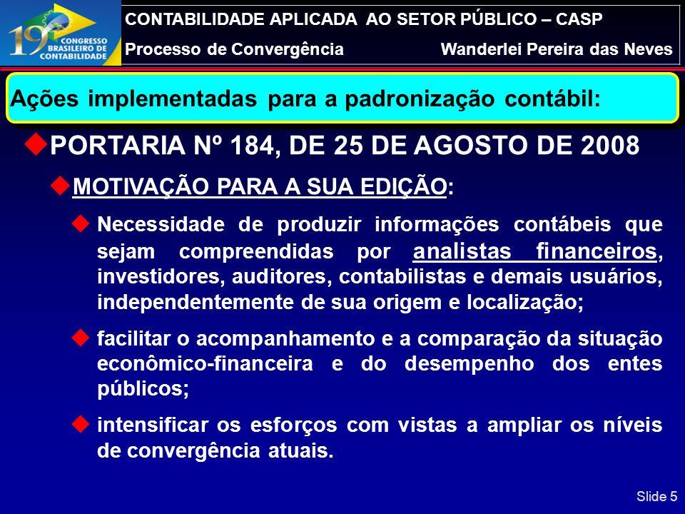 CONTABILIDADE APLICADA AO SETOR PÚBLICO – CASP Processo de ConvergênciaWanderlei Pereira das Neves Slide 35