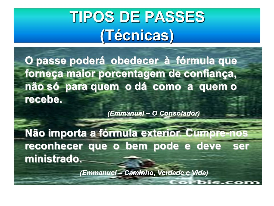 TIPOS DE PASSES (Técnicas) O passe poderá obedecer à fórmula que forneça maior porcentagem de confiança, não só para quem o dá como a quem o recebe. (