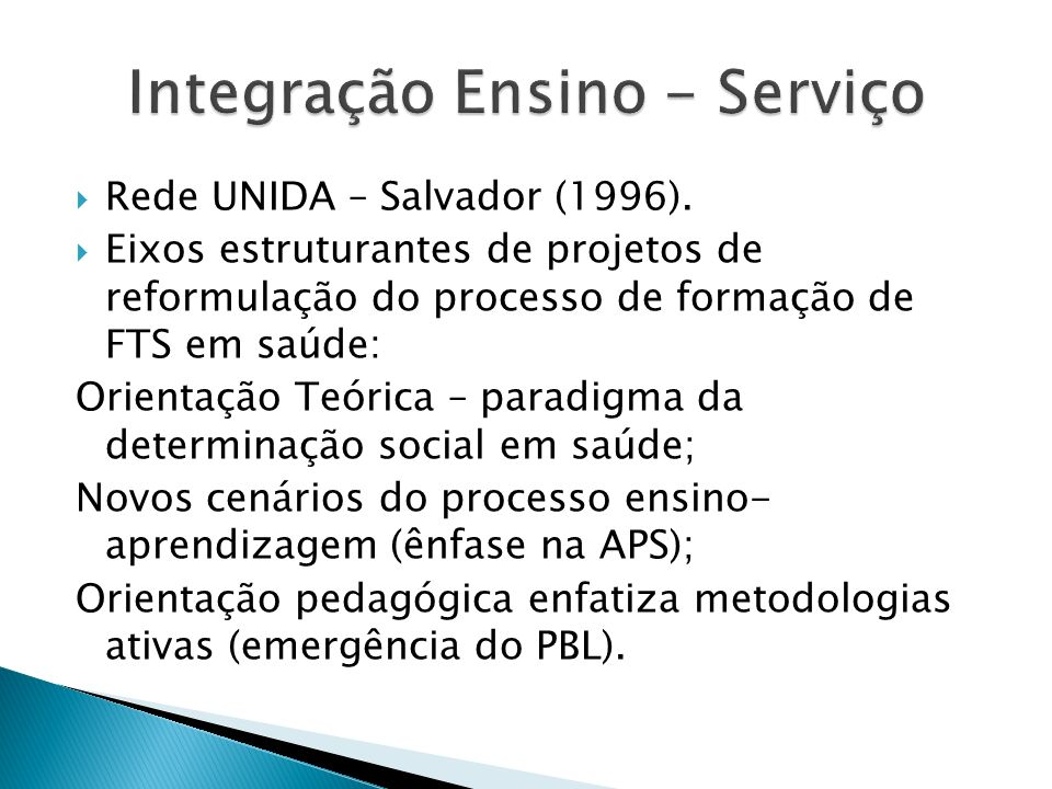 Rede UNIDA – Salvador (1996). Eixos estruturantes de projetos de reformulação do processo de formação de FTS em saúde: Orientação Teórica – paradigma
