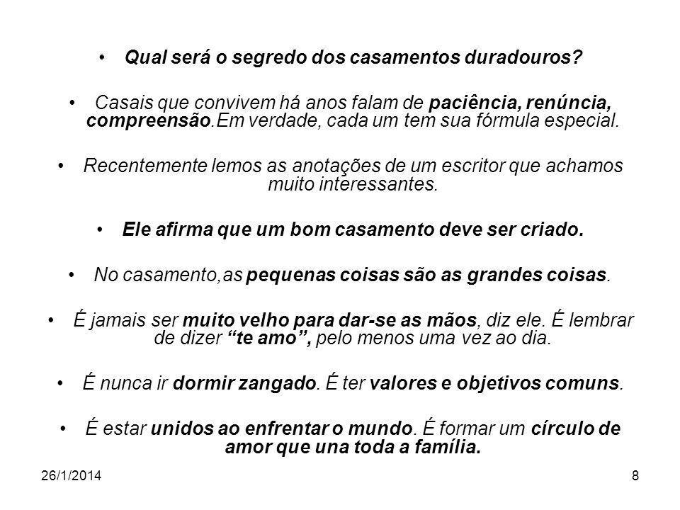 26/1/20148 Qual será o segredo dos casamentos duradouros.