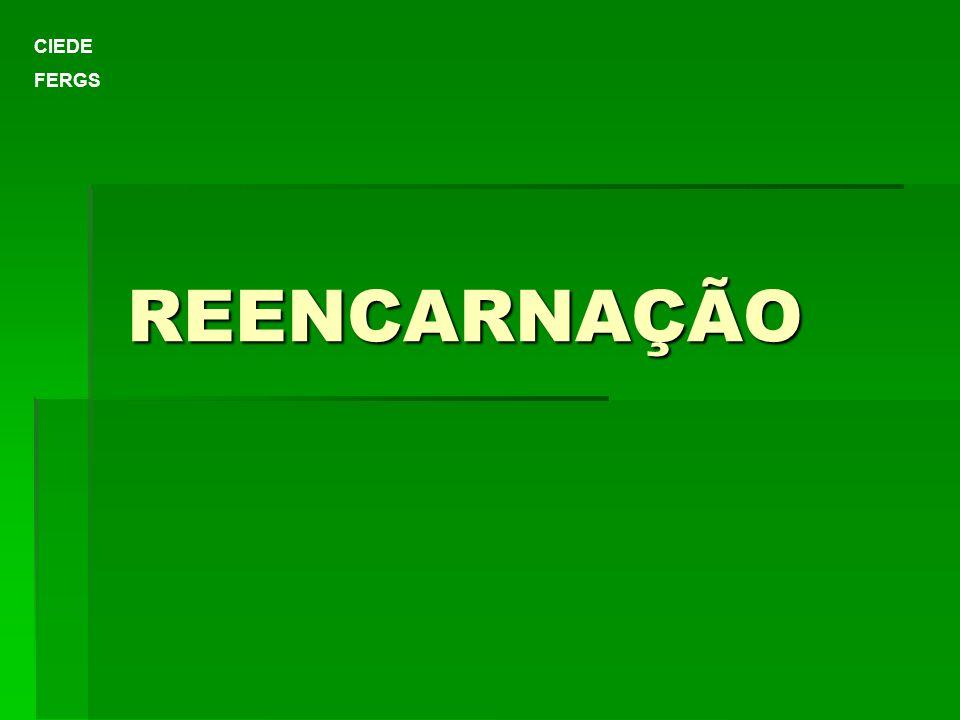 REENCARNAÇÃO CIEDE FERGS
