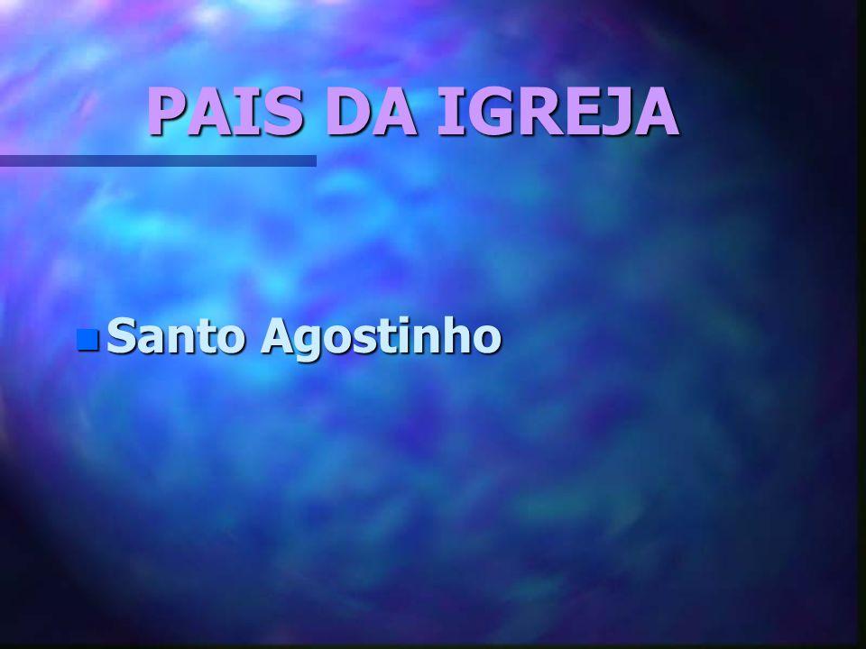 PAIS DA IGREJA n Santo Agostinho