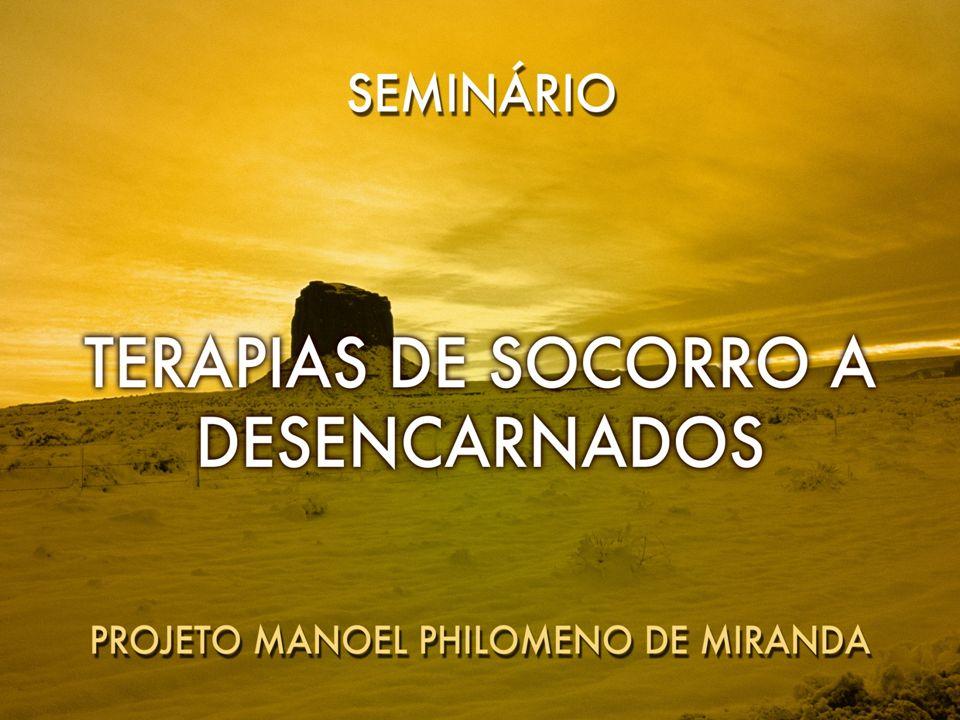 11111 Seminário: Terapia de Socorro aos Desencarnados