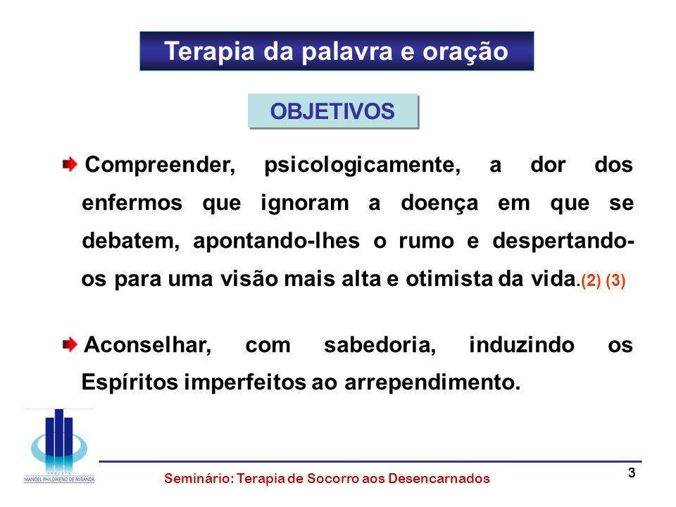 44444 Seminário: Terapia de Socorro aos Desencarnados Olhos abertos Distância segura (4) Tom de voz moderado (5) (6) Trabalhar a escuta do Espírito (se necessário) (7) Relacionar-se com o médium (6) (8) (9) Não tocar no médium (6) ASPECTOS POSTURAIS