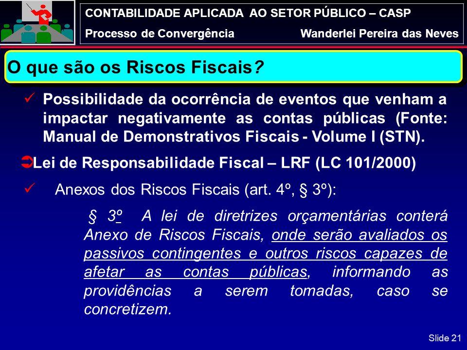CONTABILIDADE APLICADA AO SETOR PÚBLICO – CASP Processo de ConvergênciaWanderlei Pereira das Neves Contas de Controle 7 – Controles Devedores 7.1 – At