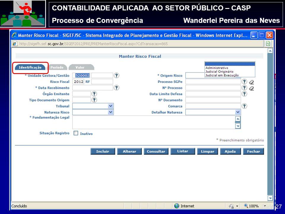 CONTABILIDADE APLICADA AO SETOR PÚBLICO – CASP Processo de ConvergênciaWanderlei Pereira das Neves Página 26 de 23 Slide 26