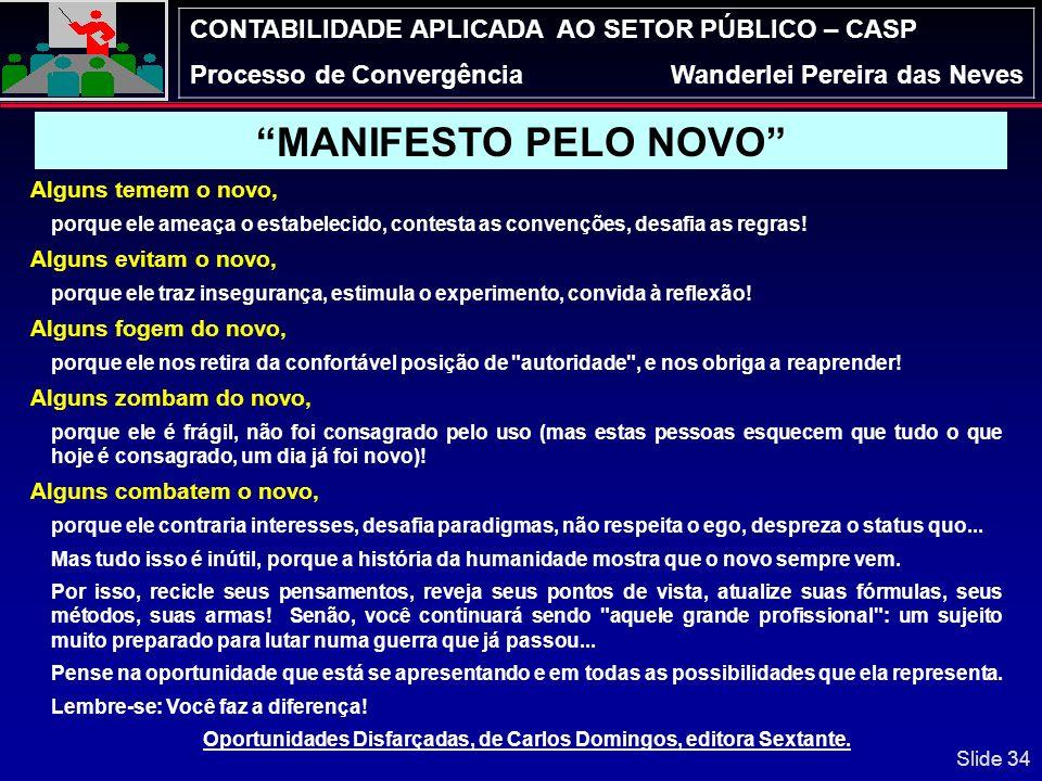 CONTABILIDADE APLICADA AO SETOR PÚBLICO – CASP Processo de ConvergênciaWanderlei Pereira das Neves Módulo de Precatórios – Relatórios RF Grau de risco