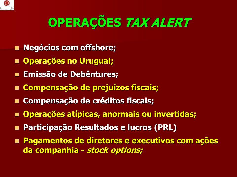 OPERAÇÕES TAX ALERT Negócios com offshore; Negócios com offshore; Operações no Uruguai; Operações no Uruguai; Emissão de Debêntures; Emissão de Debênt