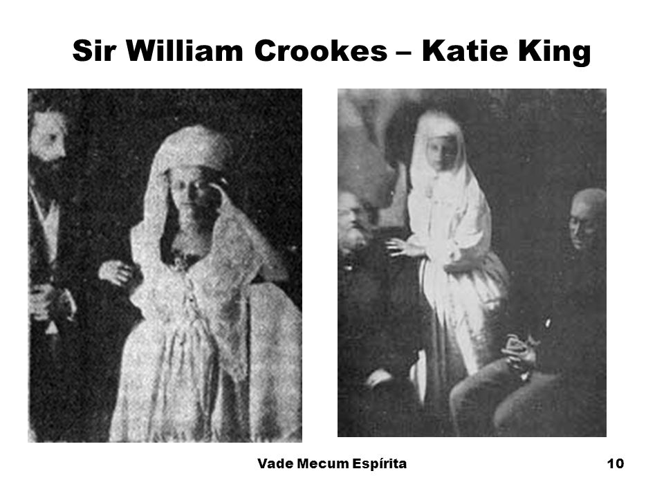 10 Sir William Crookes – Katie King Vade Mecum Espírita
