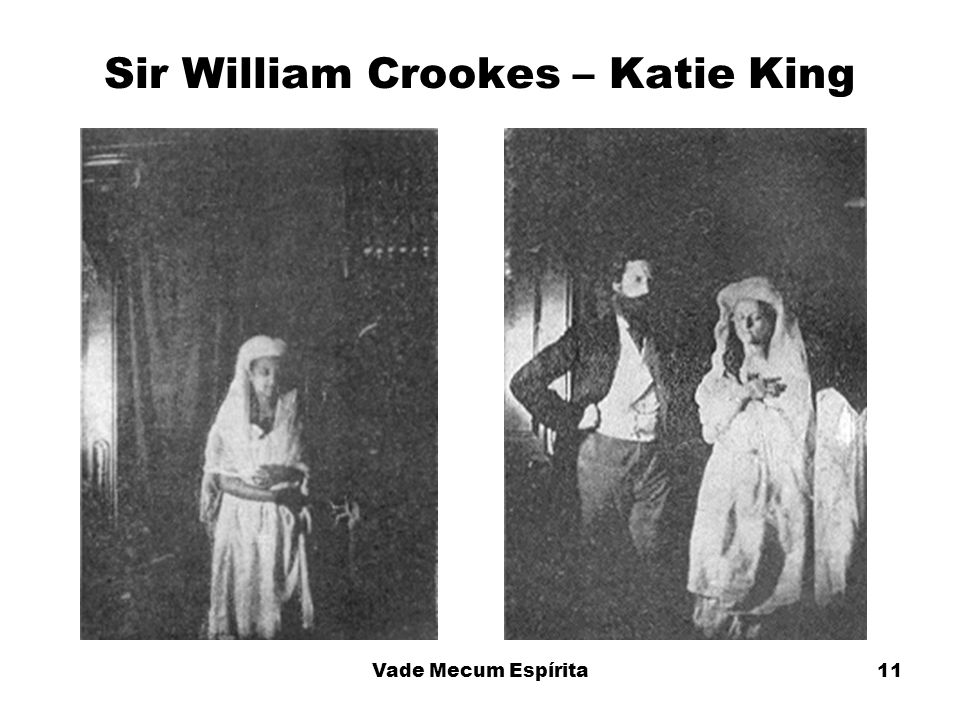 11 Sir William Crookes – Katie King Vade Mecum Espírita
