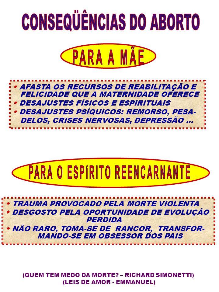 AFASTA OS RECURSOS DE REABILITAÇÃO E FELICIDADE QUE A MATERNIDADE OFERECE DESAJUSTES FÍSICOS E ESPIRITUAIS DESAJUSTES PSÍQUICOS: REMORSO, PESA- DELOS,