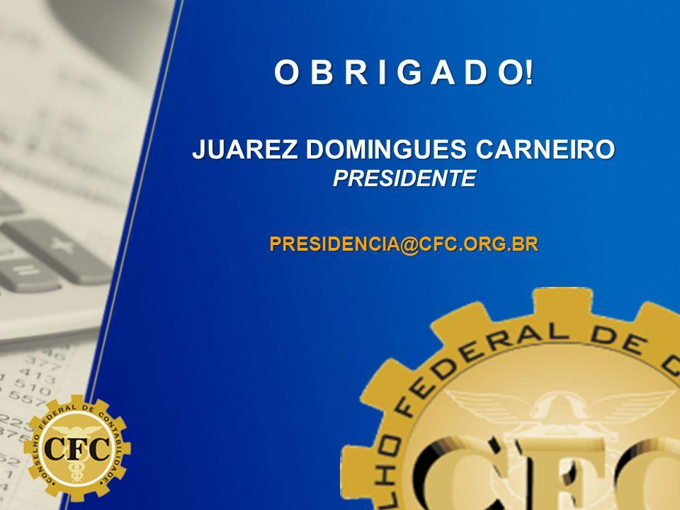 O B R I G A D O! JUAREZ DOMINGUES CARNEIRO PRESIDENTEPRESIDENCIA@CFC.ORG.BR