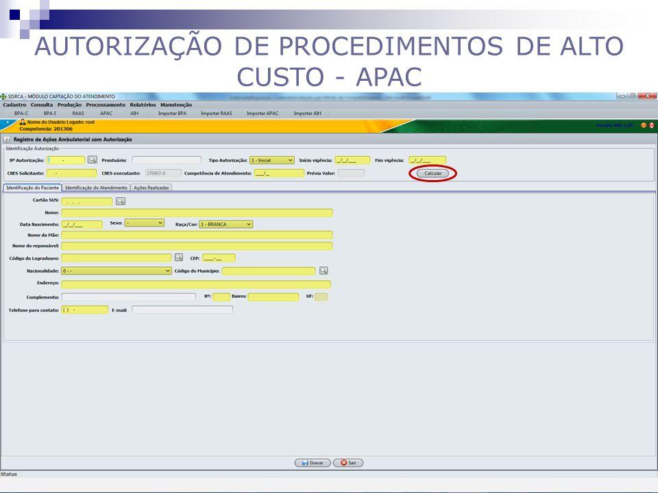 AUTORIZAÇÃO DE PROCEDIMENTOS DE ALTO CUSTO - APAC