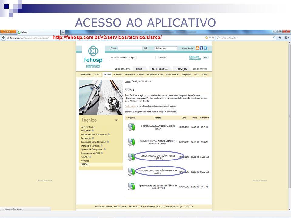 ACESSO AO APLICATIVO http://fehosp.com.br/v2/servicos/tecnico/sisrca/