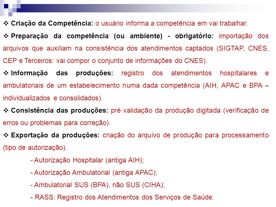 Criação da Competência: o usuário informa a competência em vai trabalhar. Preparação da competência (ou ambiente) - obrigatório: importação dos arquiv