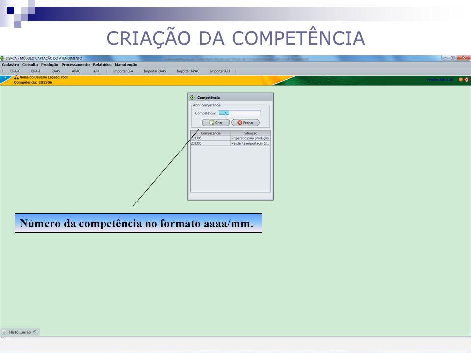 CRIAÇÃO DA COMPETÊNCIA Número da competência no formato aaaa/mm.