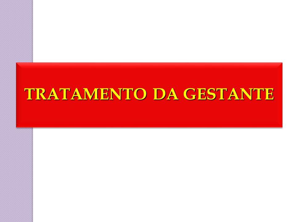 TRATAMENTO DA GESTANTE
