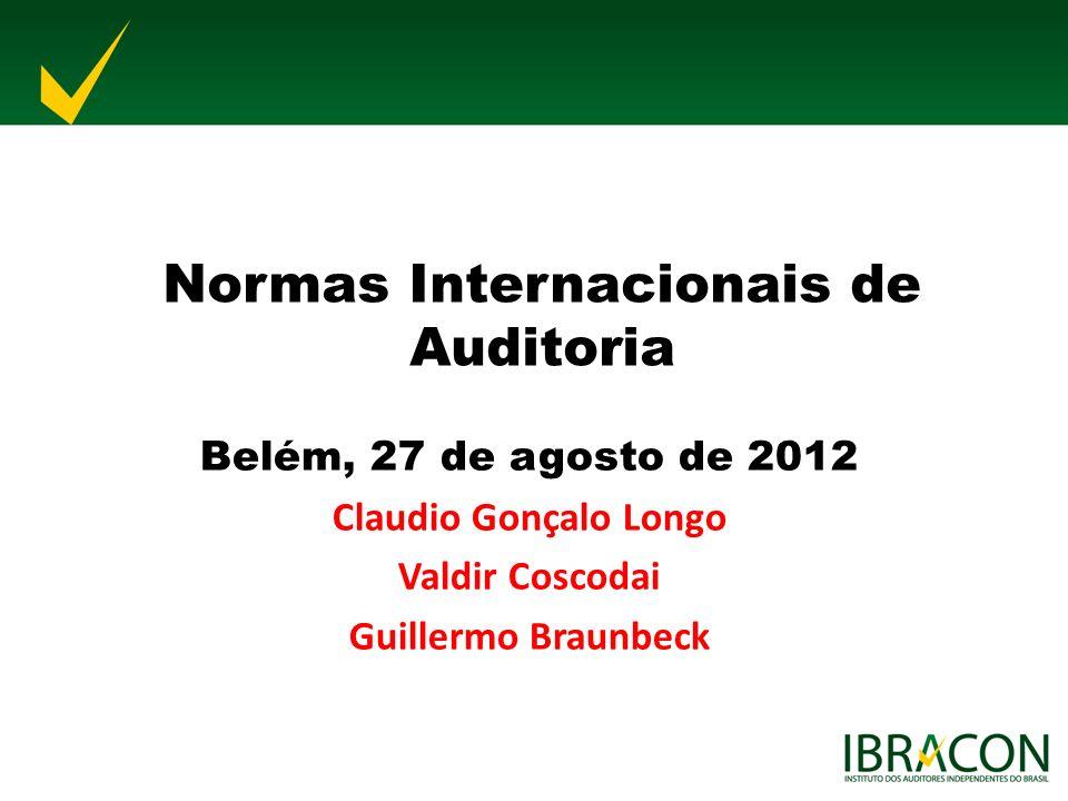 NORMAS INTERNACIONAIS DE AUDITORIA Estágio em que se encontra a implantação das normas brasileiras convergidas às normas internacionais Perspectivas de mudanças no relatório do auditor independente em nível mundial Ensino dessas normas nos cursos de formação em ciências contábeis no Brasil