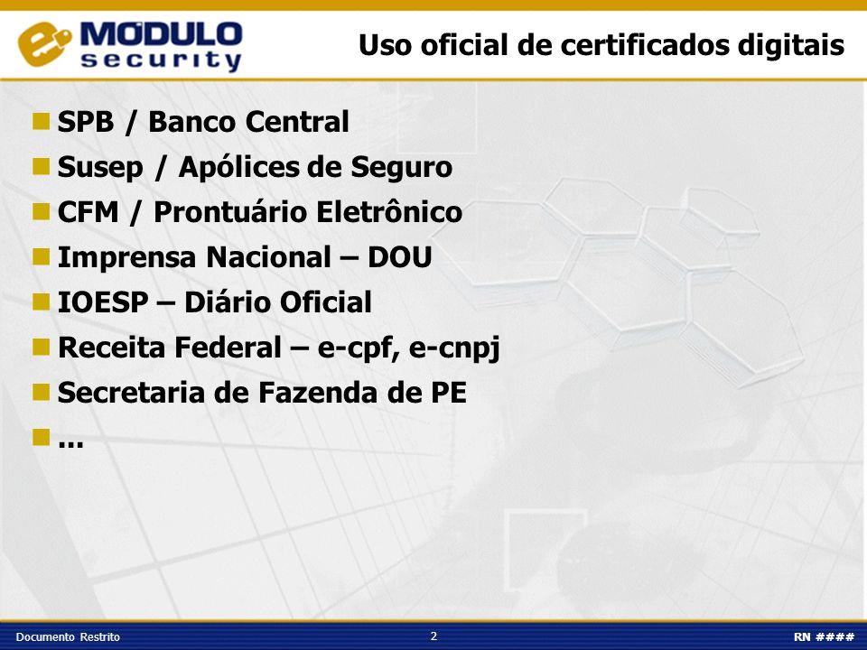 2 Documento RestritoRN #### Uso oficial de certificados digitais SPB / Banco Central Susep / Apólices de Seguro CFM / Prontuário Eletrônico Imprensa N