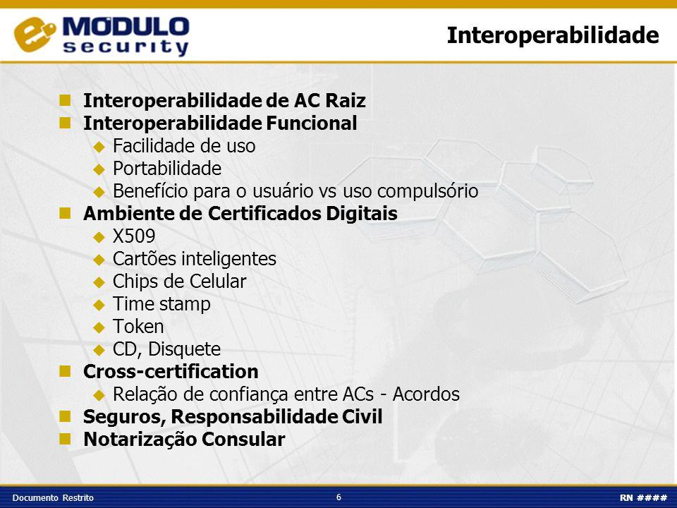 6 Documento RestritoRN #### Interoperabilidade Interoperabilidade de AC Raiz Interoperabilidade Funcional Facilidade de uso Portabilidade Benefício pa