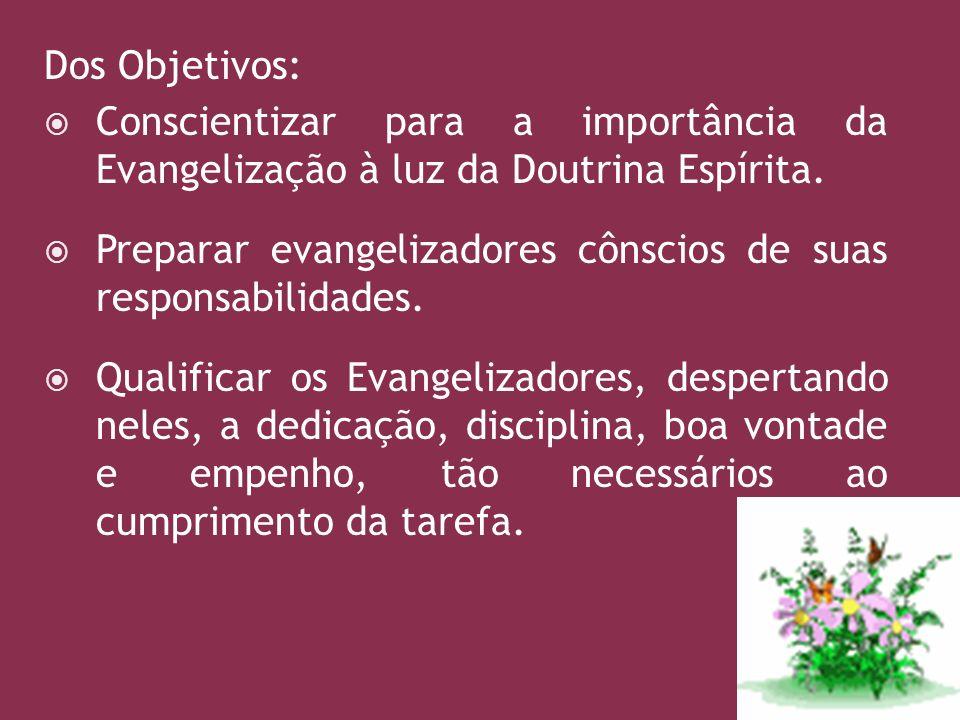 Dos Objetivos: Conscientizar para a importância da Evangelização à luz da Doutrina Espírita.