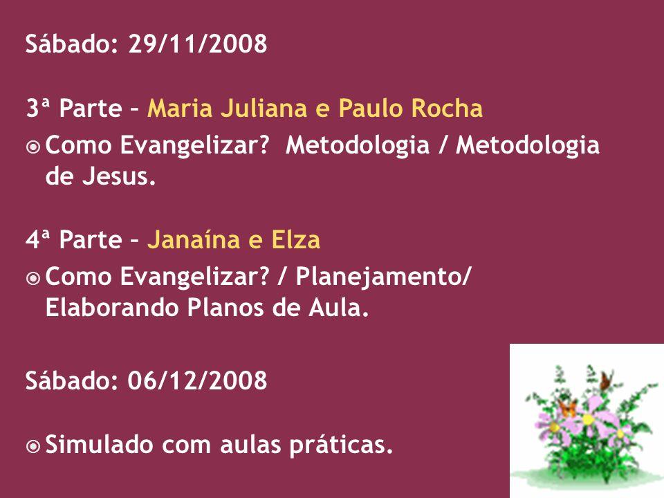 Sábado: 29/11/2008 3ª Parte – Maria Juliana e Paulo Rocha Como Evangelizar.