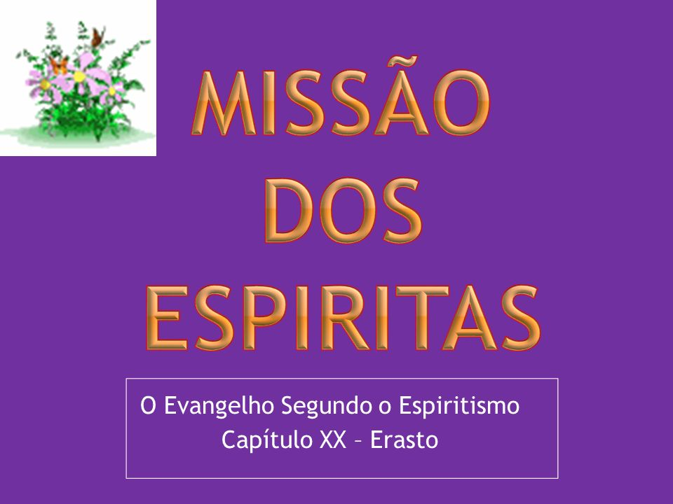O Evangelho Segundo o Espiritismo Capítulo XX – Erasto