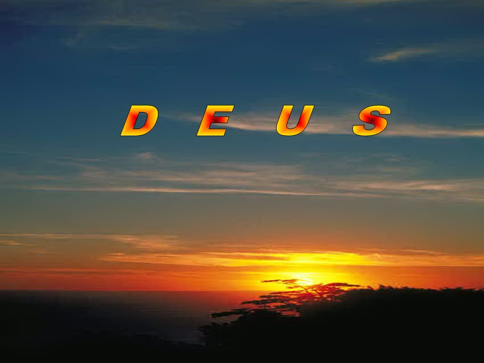 EIXO DE TODAS AS CRENÇAS OBJETIVO DE TODOS OS CULTOS (ALLAN KARDEC - A GÊNESE) O CARÁTER DE TODAS AS RELIGIÕES É CONFORME À IDÉIA QUE ELAS DÃO DE DEUS