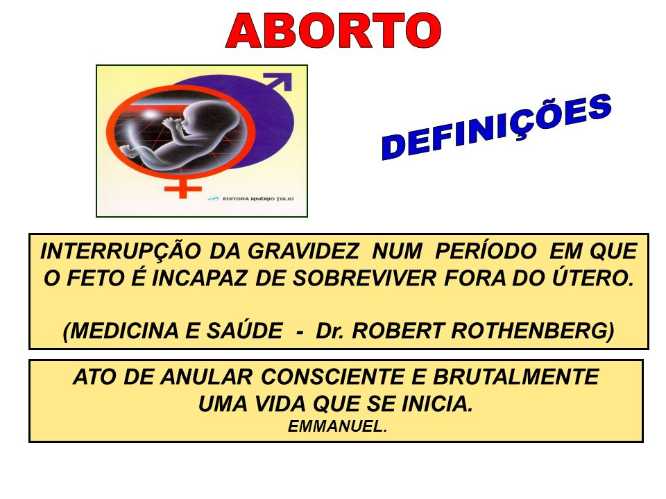 DAÍ A ANOTAÇÃO DO ESPÍRITO EMMANUEL: ADMITIMOS SEJA SUFICIENTE BREVE MEDITAÇÃO, EM TORNO DO ABORTO DELITUOSO, PARA RECONHECERMOS NELE UM DOS GRANDES FORNECEDORES DAS MOLÉSTIAS DE ETIOLOGIA OBSCURA E DAS OBSESSÕES CATALOGÁVEIS NA PATALOGIA DA MENTE, OCUPANDO VASTOS DEPARTAMENTOS DE HOSPITAIS E PRISÕES.