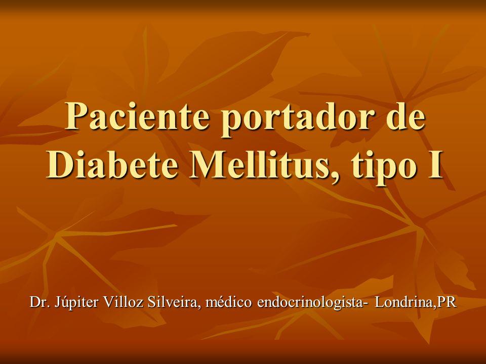 Paciente portador de Diabete Mellitus, tipo I Dr. Júpiter Villoz Silveira, médico endocrinologista- Londrina,PR
