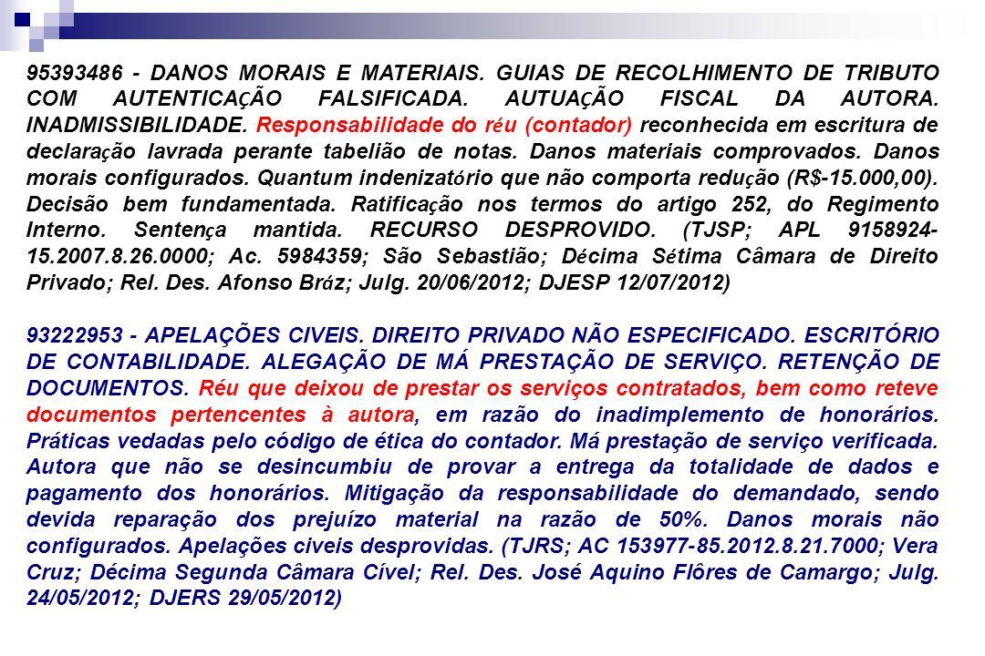95393486 - DANOS MORAIS E MATERIAIS. GUIAS DE RECOLHIMENTO DE TRIBUTO COM AUTENTICA Ç ÃO FALSIFICADA. AUTUA Ç ÃO FISCAL DA AUTORA. INADMISSIBILIDADE.