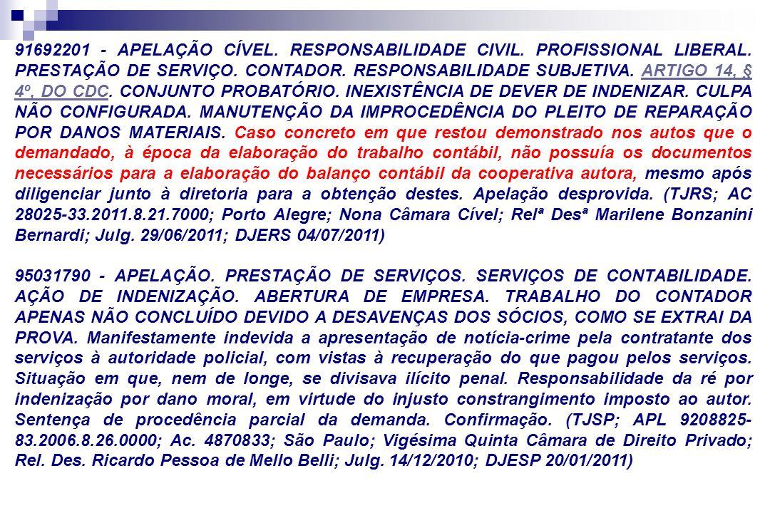 91692201 - APELAÇÃO CÍVEL. RESPONSABILIDADE CIVIL. PROFISSIONAL LIBERAL. PRESTAÇÃO DE SERVIÇO. CONTADOR. RESPONSABILIDADE SUBJETIVA. ARTIGO 14, § 4º,