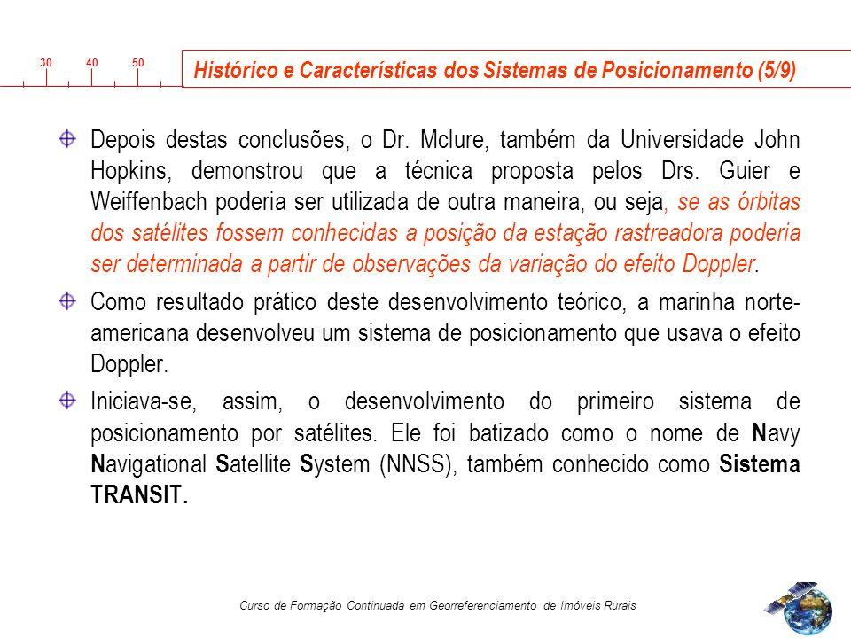3040 50 Curso de Formação Continuada em Georreferenciamento de Imóveis Rurais Depois destas conclusões, o Dr.