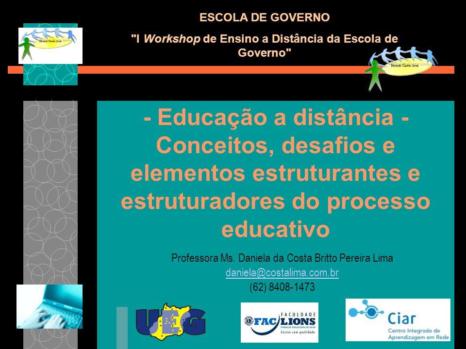 - Educação a distância - Conceitos, desafios e elementos estruturantes e estruturadores do processo educativo Professora Ms. Daniela da Costa Britto P