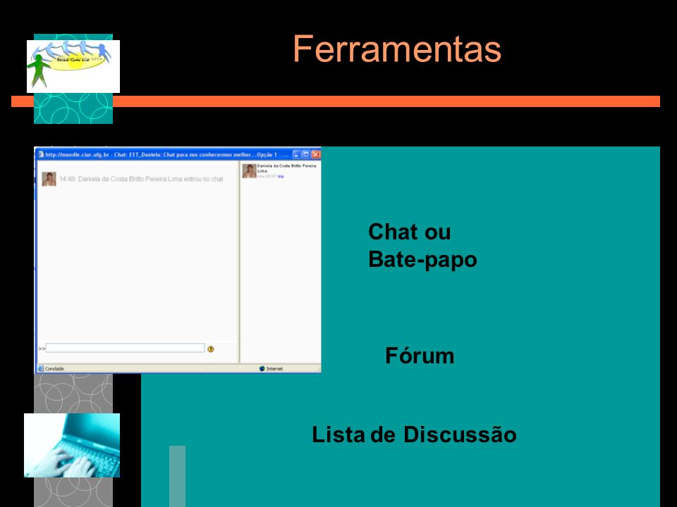 Fórum Lista de Discussão Chat ou Bate-papo Ferramentas