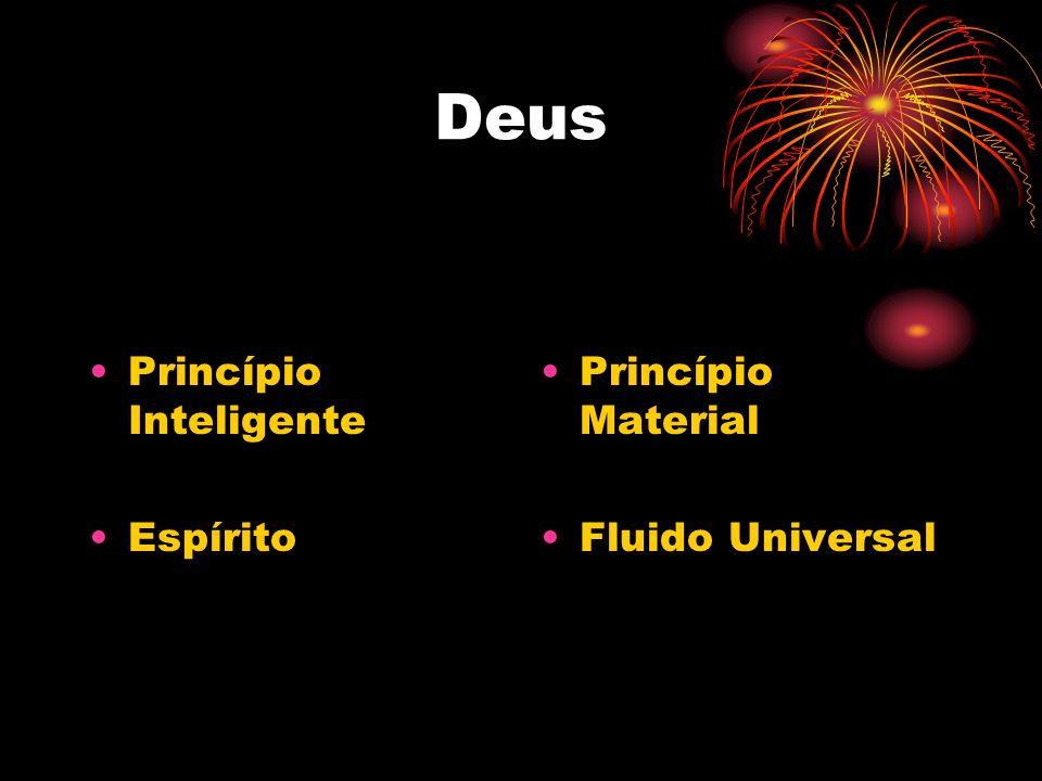 Deus Princípio Inteligente Espírito Princípio Material Fluido Universal