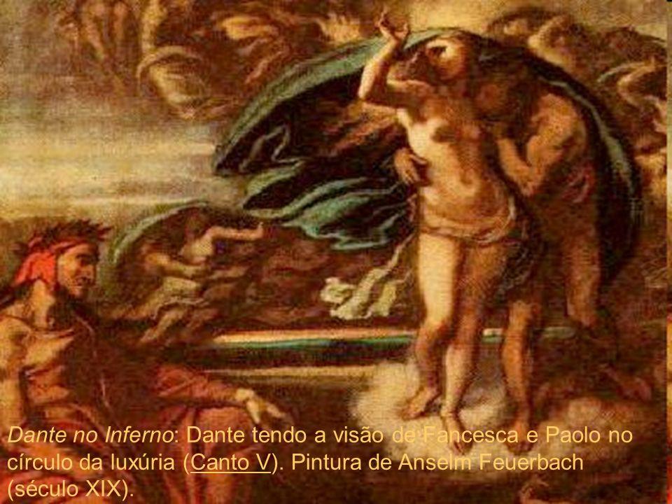 Dante no Inferno: Dante tendo a visão de Fancesca e Paolo no círculo da luxúria (Canto V). Pintura de Anselm Feuerbach (século XIX).Canto V