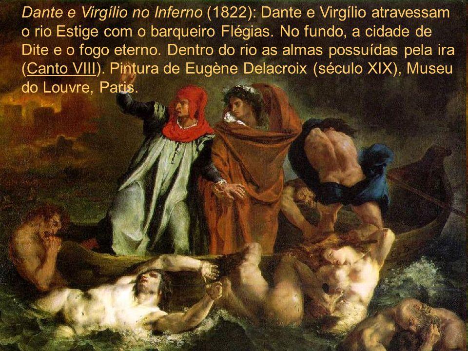 Dante e Virgílio no Inferno (1822): Dante e Virgílio atravessam o rio Estige com o barqueiro Flégias. No fundo, a cidade de Dite e o fogo eterno. Dent