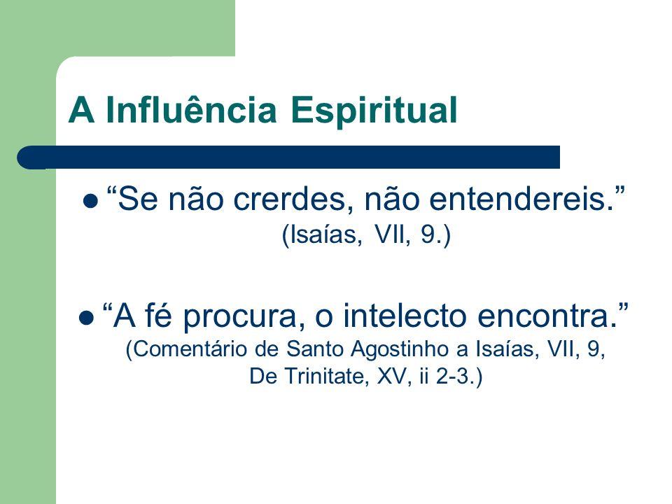 A Influência Espiritual Se não crerdes, não entendereis.
