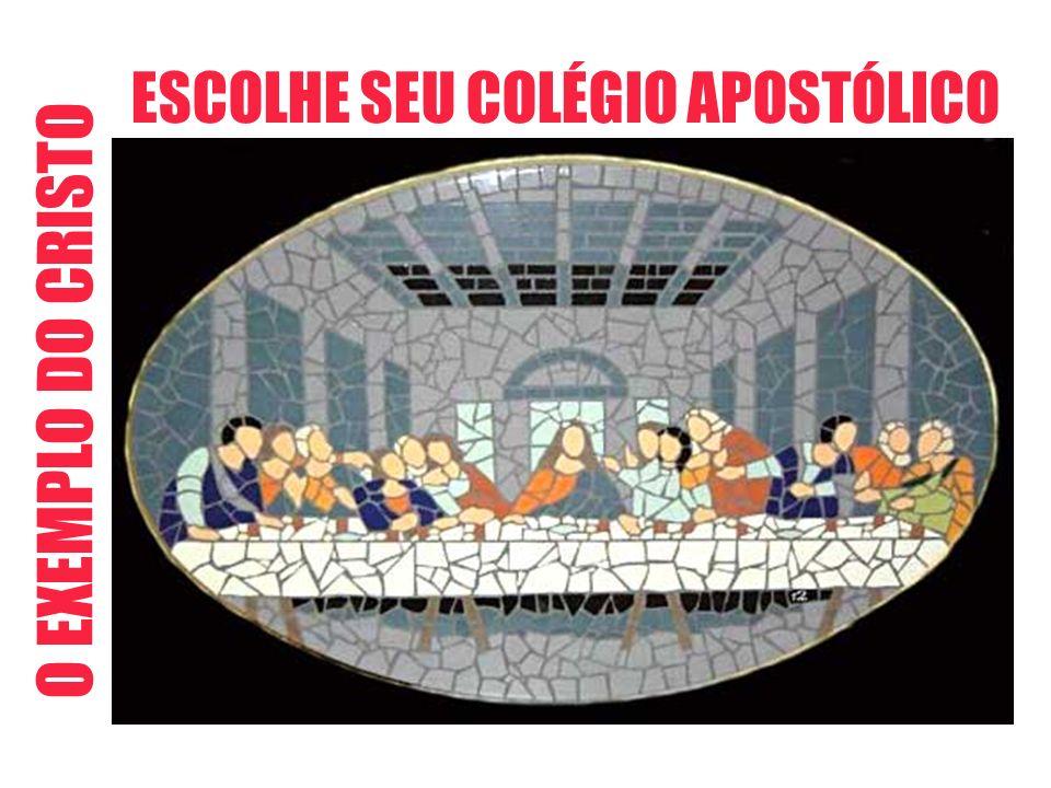 O EXEMPLO DO CRISTO ESCOLHE SEU COLÉGIO APOSTÓLICO
