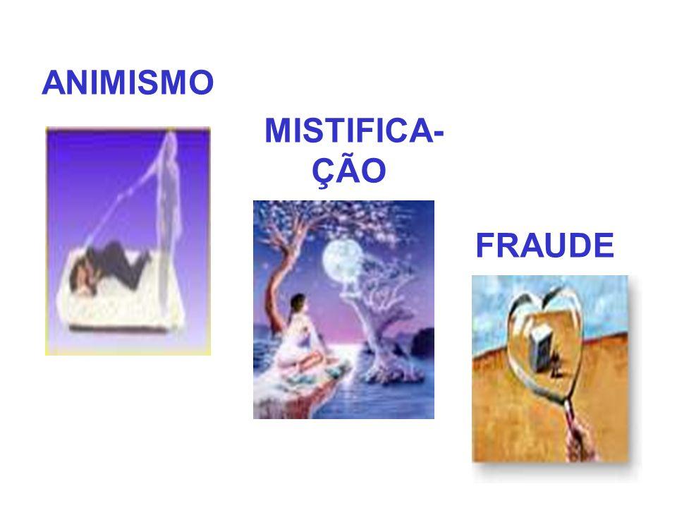 ANIMISMO MISTIFICA- ÇÃO FRAUDE