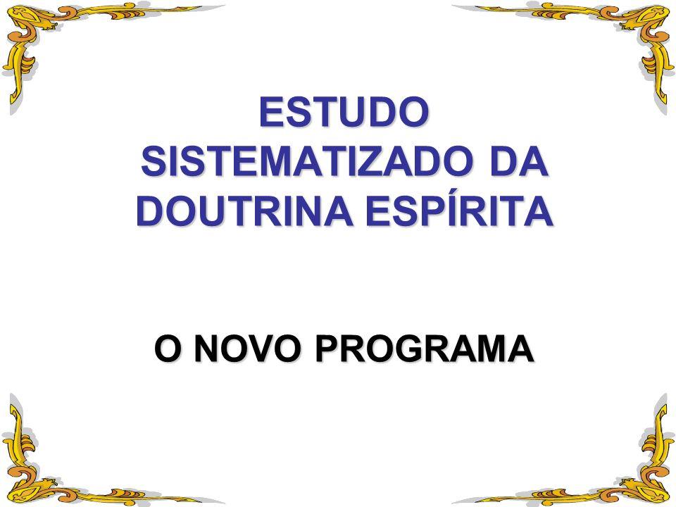 ESTUDO SISTEMATIZADO DA DOUTRINA ESPÍRITA O NOVO PROGRAMA