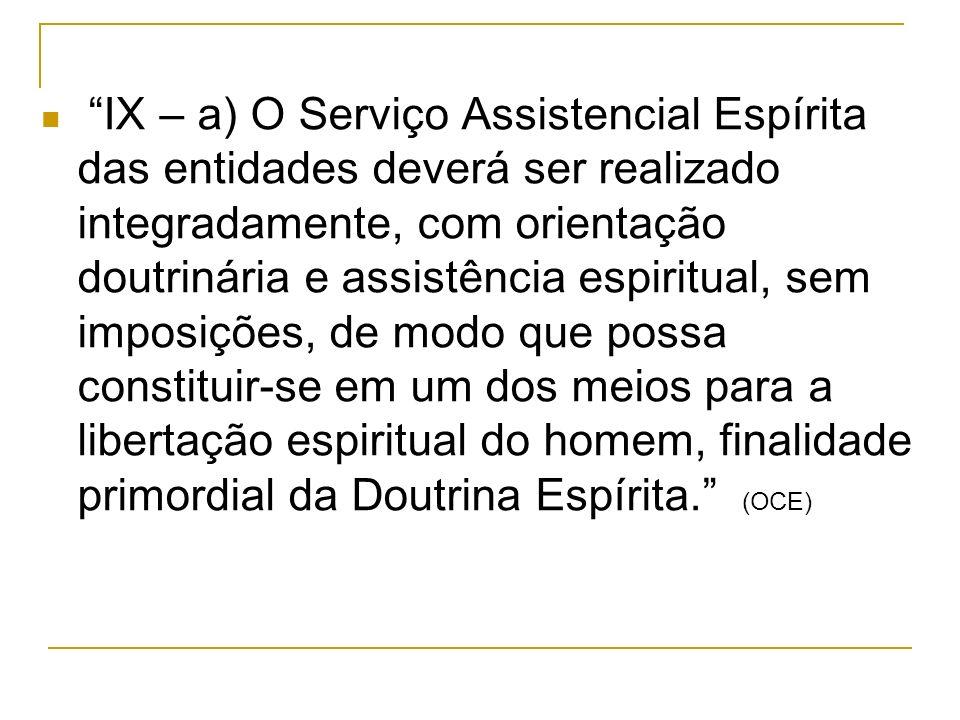 O Centro Espírita e a Assistência e Promoção Social II – h) promover o serviço de assistência social espírita, assegurando suas características benefi