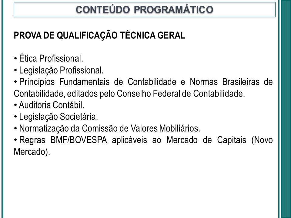 PROVA DE QUALIFICAÇÃO TÉCNICA GERAL Ética Profissional. Legislação Profissional. Princípios Fundamentais de Contabilidade e Normas Brasileiras de Cont